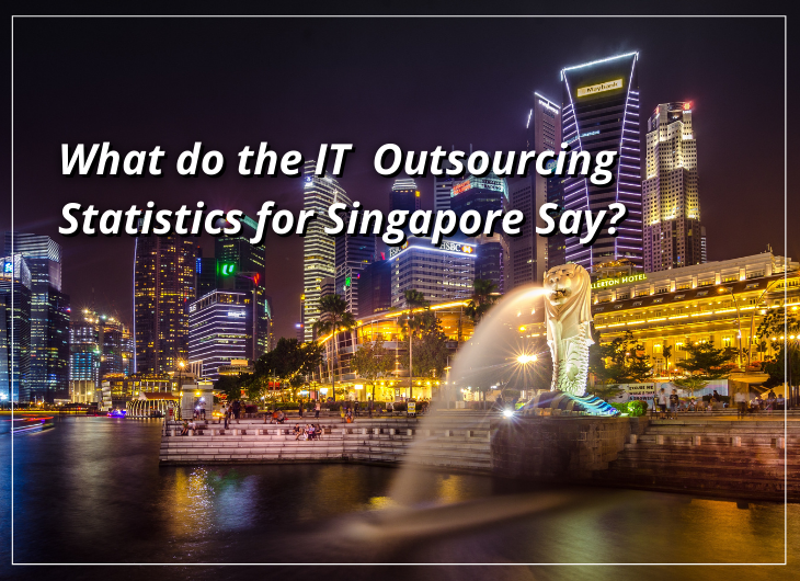 IT Outsourcing Industry in Singapore – Statistics & Facts