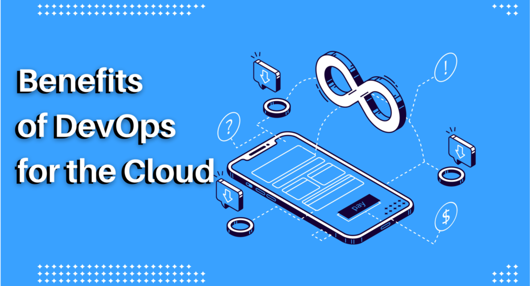 5 Top-Rated Core Benefits of DevOps for the Cloud